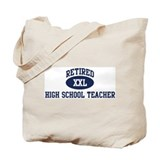 Retired High School Teacher Tote Bag