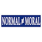 Normal doesn't equal Moral bumper sticker