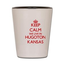 Keep calm we live in Hugoton Kansas Shot Glass