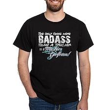 Badass Trucker's Girlfriend T-Shirt