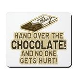 Hand over the CHOCOLATE! Mousepad
