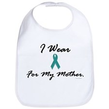 I Wear Teal For My Mother 1 Bib
