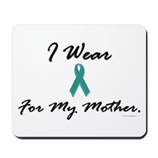 I Wear Teal For My Mother 1 Mousepad
