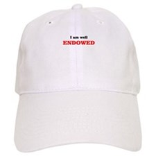I am well endowed Baseball Cap