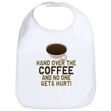 Hand Over The COFFEE! Bib