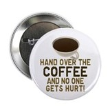 "Hand Over The COFFEE! 2.25"" Button (100 pack)"