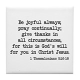 1 Thessalonians 5:16-18 Tile Coaster