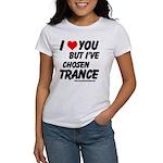 I've Chosen Trance Women's T-Shirt