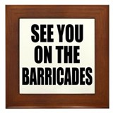 See You on the Barricades Framed Tile