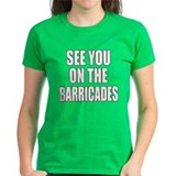 See You on the Barricades Tee