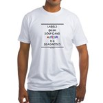 Autism ~ Labels go on soup cans Fitted T-Shirt