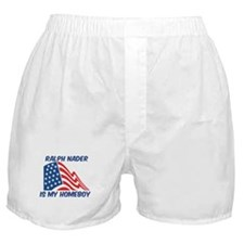 RALPH NADER is my homeboy Boxer Shorts