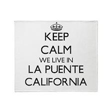 Keep calm we live in La Puente Calif Throw Blanket