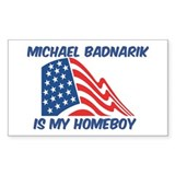 MICHAEL BADNARIK is my homebo Sticker (Rectangular