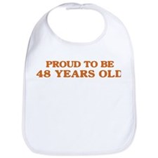 Proud to be 48 Years Old Bib