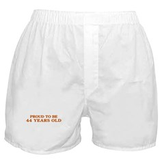 Proud to be 44 Years Old Boxer Shorts