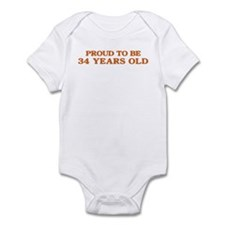 Proud to be 34 Years Old Infant Bodysuit