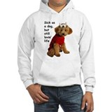 Sick as a Dog Hoodie