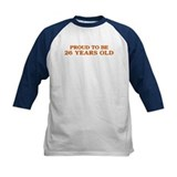Proud to be 26 Years Old Tee
