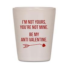 Be My Anti Valentine Shot Glass