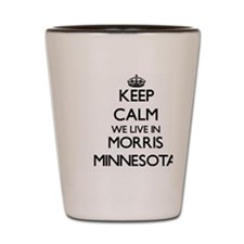 Keep calm we live in Morris Minnesota Shot Glass