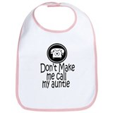 Don't Make Me Call My Auntie Bib