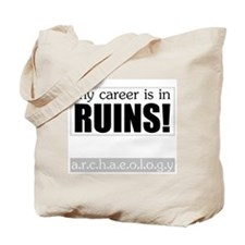 My Career is in Ruins! Tote Bag