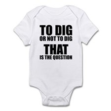 To Dig or Not To Dig Onesie
