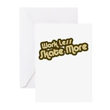 Work Less Skate More Greeting Cards (Pk of 10)