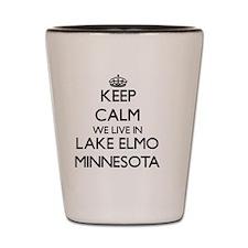 Keep calm we live in Lake Elmo Minnesot Shot Glass