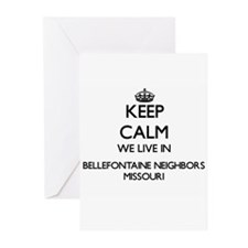 Keep calm we live in Bellefontaine Greeting Cards