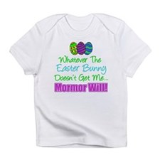 Easter Bunny Doesn't Mormor Will Infant T-Shirt