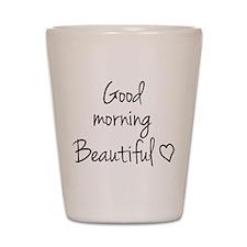 Good morning my love Shot Glass