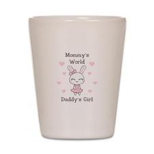 MOMMYS WORLS DADDYS GIRL Shot Glass