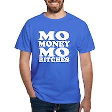 Mo money Mo bitches T-Shirt