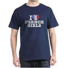 I Love French Girls T-Shirt