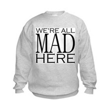 We're All Mad Here Jumpers