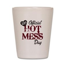 2-14 Official Hot Mess Day Shot Glass