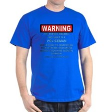Warning Policeman T-Shirt