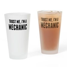 Trust Me Im A Mechanic Drinking Glass