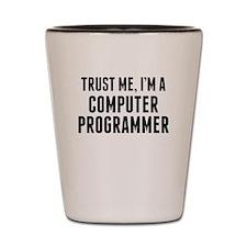 Trust Me Im A Computer Programmer Shot Glass