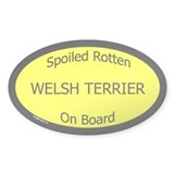 Spoiled Welsh Terrier On Board Oval Decal