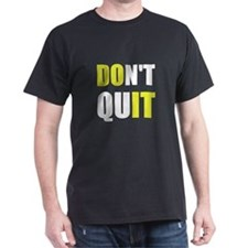 Dont Quit Do It T-Shirt