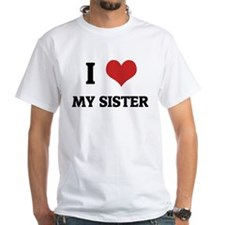 I Love My Sister White T-shirt