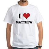 I Love Matthew White T-shirt