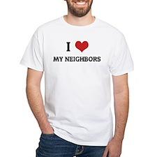 I Love My Neighbors White T-shirt