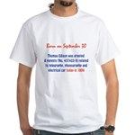 White T-shirt: Thomas Edison was granted 8 patents