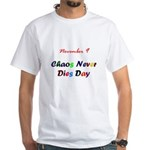 White T-shirt: Chaos Never Dies Day