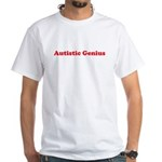 Autistic Genius White T-shirt