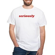 Seriously White T-shirt